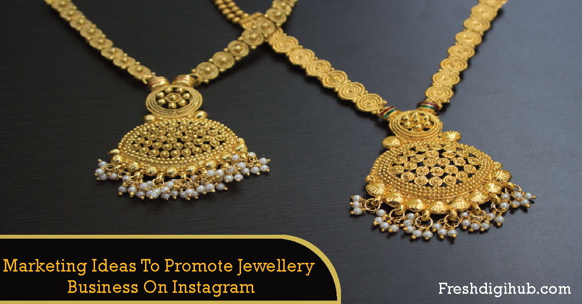 Marketing ideas to promote jewellery business on Instagram