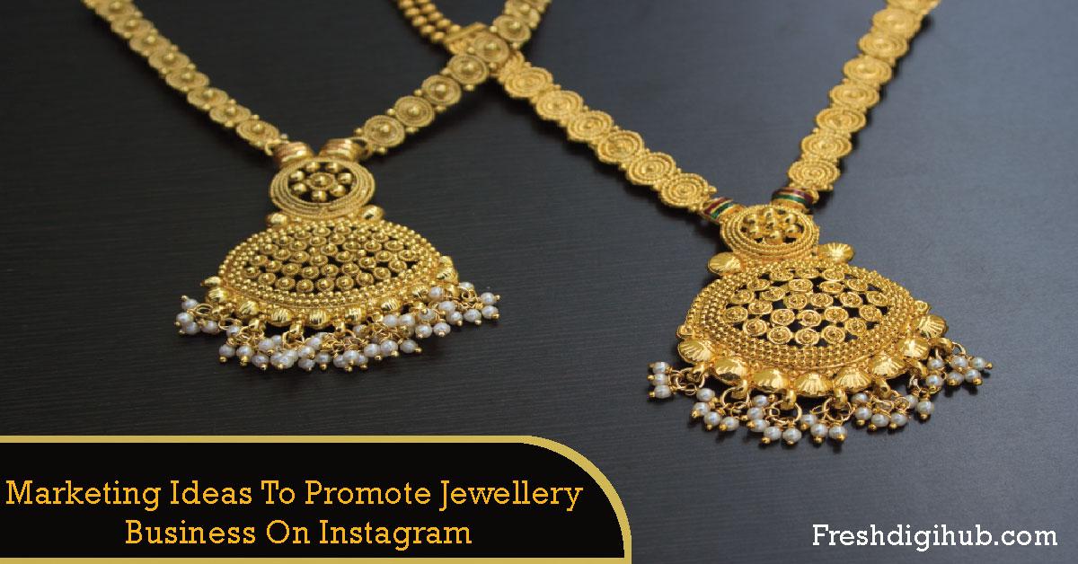 Marketing ideas to promote jewellery business on Instagram
